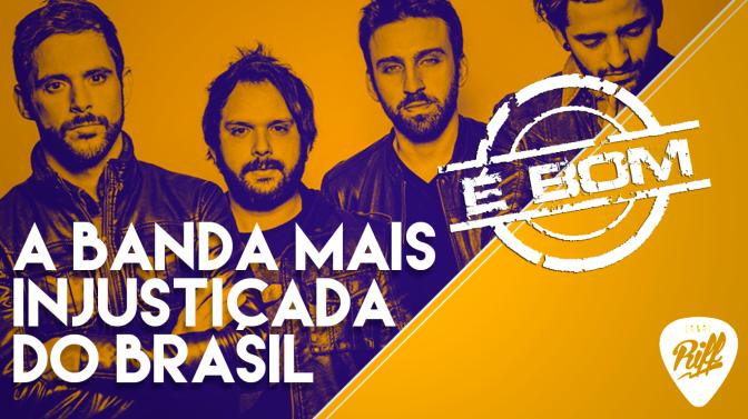 A banda mais injustiçada do Brasil é a Fresno?