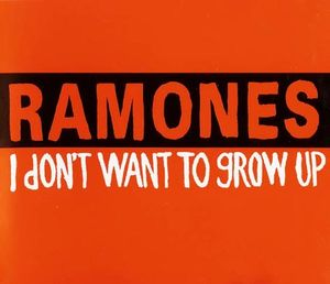 Ramones_I Don't Want to Grow Up