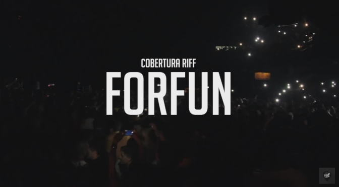 Último Show do Forfun – Cobertura RIFF