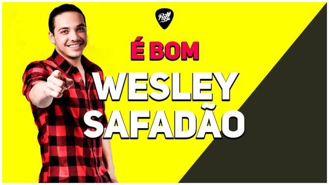 Wesley Safadão É Bom?