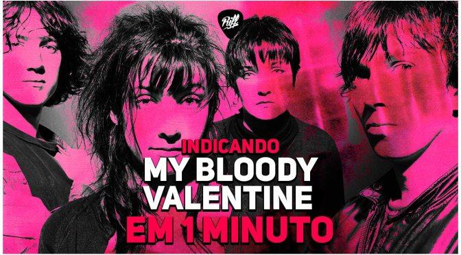 My Bloody Valentine – Indicando #7