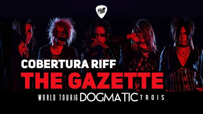 Show do The Gazette | Cobertura RIFF