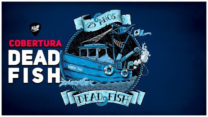 Dead Fish 25 anos | Cobertura RIFF