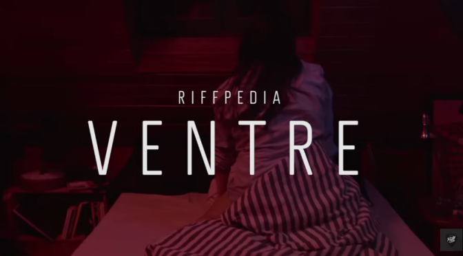 VENTRE | RIFFPEDIA #5