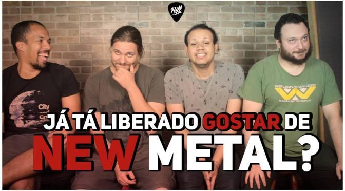 Especial: Já tá liberado gostar de New Metal?