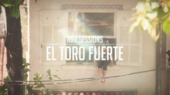 El Toro Fuerte – Mudança | RIFF Sessions