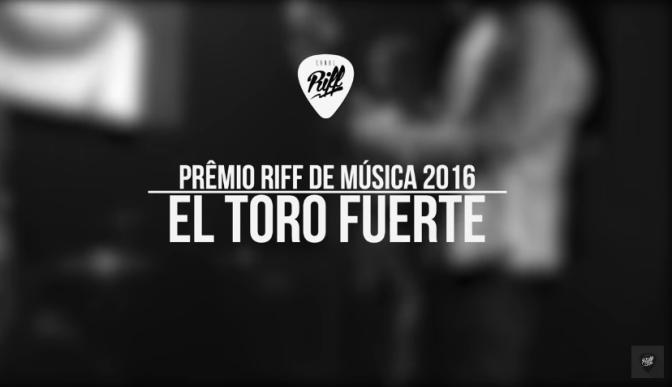 El Toro Fuerte: 'Se a gente tivesse se conhecido' | Ao vivo no Prêmio RIFF