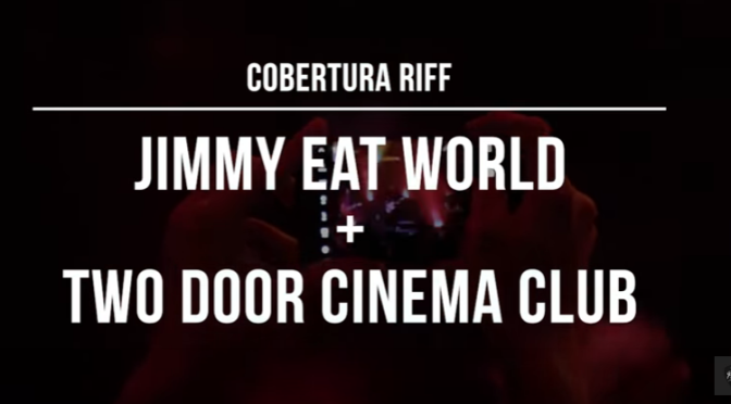 Two Door Cinema Club + Jimmy Eat World ao vivo!