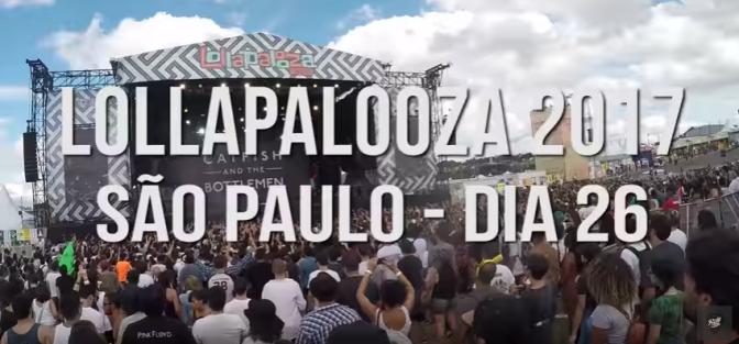 Como foi o Lollapalooza 2017?