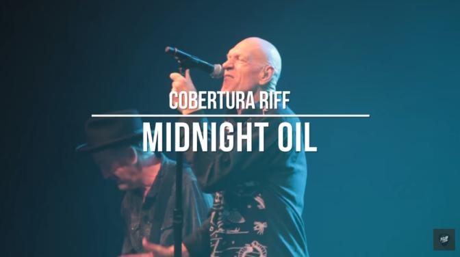 Midnight Oil | Cobertura RIFF #24